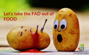 Let's Take the FAD out of FOOD