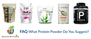 FAQ What Protein Powder Do You Suggest?