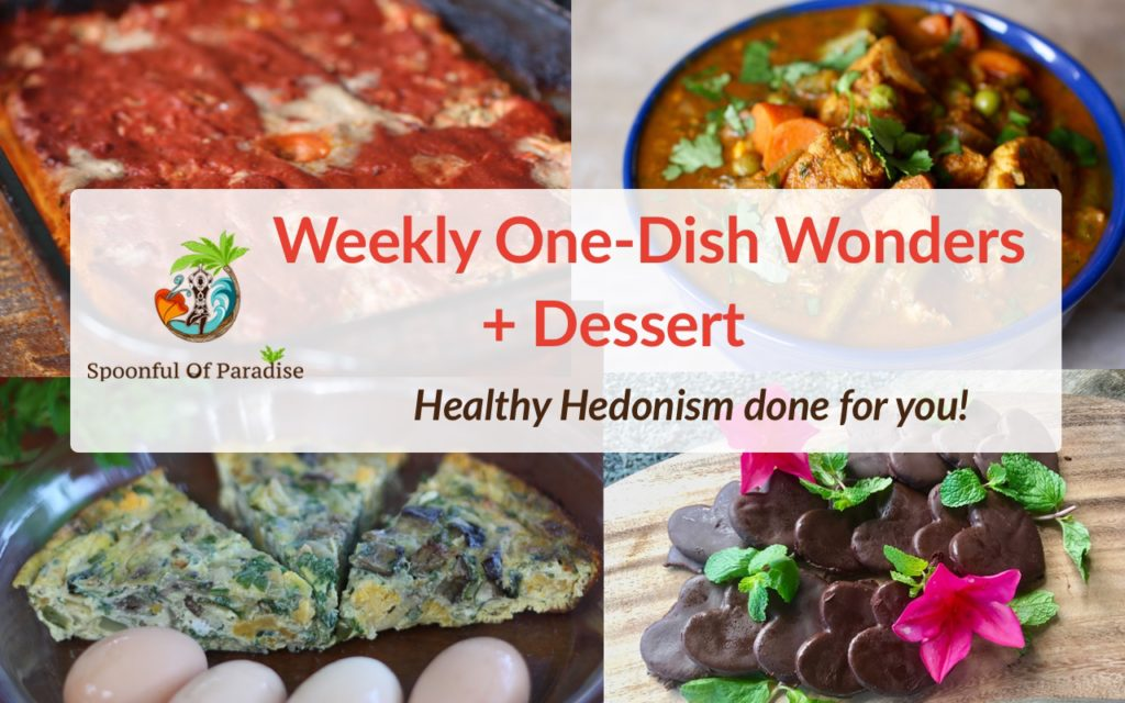 One Dish Wonders + Dessert Centered