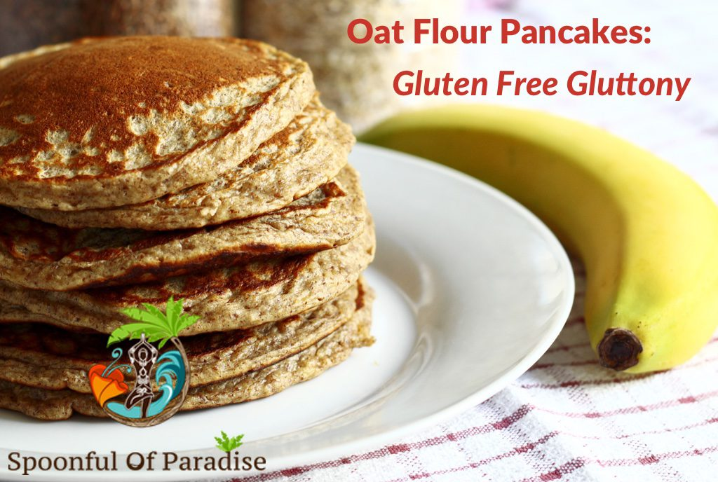 Oat Flour Pancakes: Gluten Free Gluttony