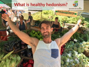 What is Healthy Hedonism?