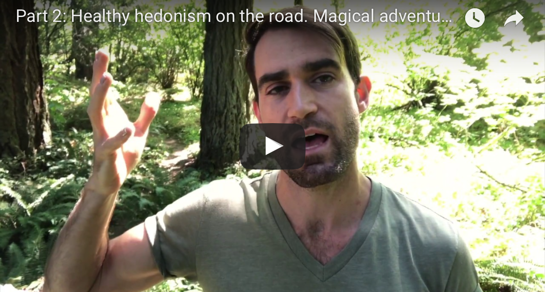 Part 2: Healthy Hedonism on the Road, Magical Adventures In Loving Myself